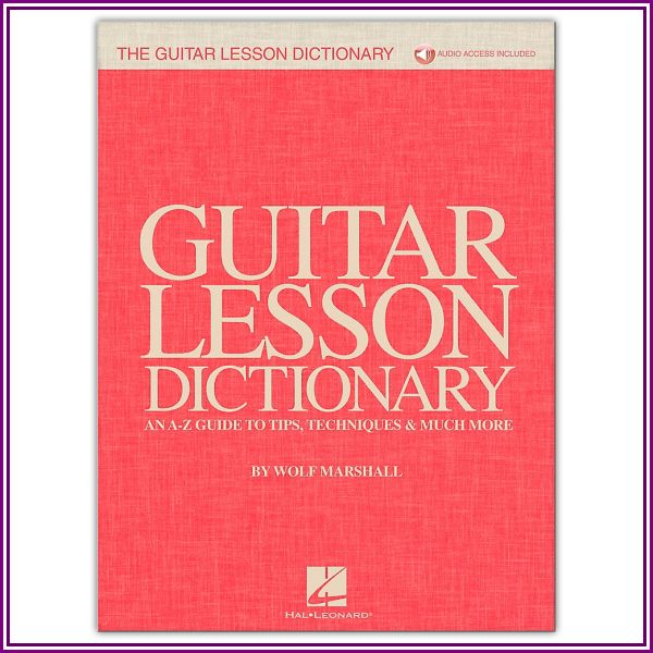 Hal Leonard The Guitar Lesson Dictionary - An A-Z Guide to Tips, Techniques & Mu from Guitar Center
